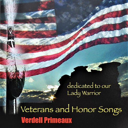 Veterans and Honor Songs 'Dedicated to Our Lady Warrior' by Verdell Primeaux