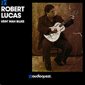 Usin' Man Blues by Robert Lucas