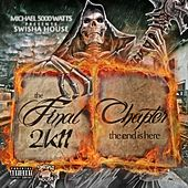 The Final Chapter 2K11 (The End Is Here) by Swisha House