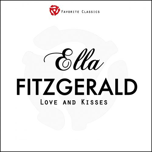 Love and Kisses by Ella Fitzgerald