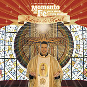 Momento De Fé Para Uma Vida Melhor (Ediç¦o De Natal) by Padre Marcelo Rossi