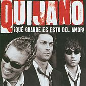 Que grande es esto del amor by Café Quijano