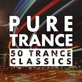 Pure Trance - 50 Trance Classics by Various Artists