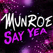 Say Yea by Munroe