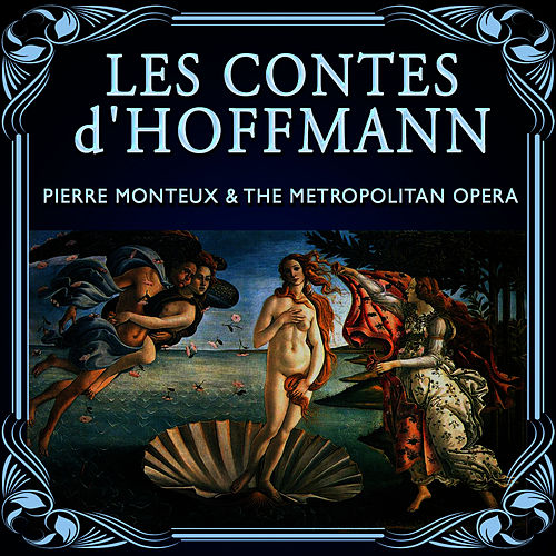 Les contes d'Hoffmann by Metropolitan Opera Orchestra and Chorus