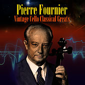 Vintage Cello Classical Greats by Pierre Fournier