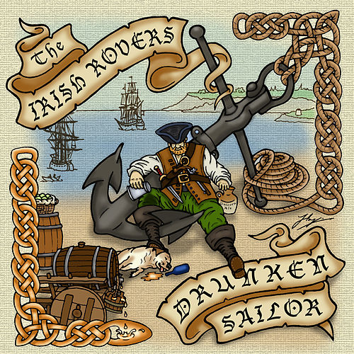 Drunken Sailor by Irish Rovers