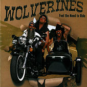 Feel The Need To Ride by Wolverines