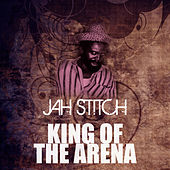 King Of The Arena by Jah Stitch