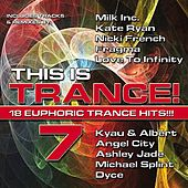 This is Trance! 7 (18 Euphoric Trance Hits!) by Various Artists