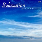 Relaxation: Sleep Music With Nature Sounds by Relaxation: Sleep Music
