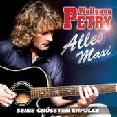 Alles Maxi - Seine größten Erfolge von Wolfgang Petry