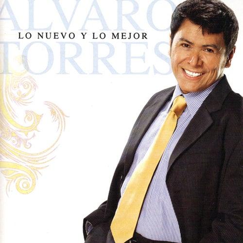 Lo Nuevo y Lo Mejor by Alvaro Torres