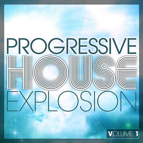 Progressive House Explosion, Vol. 1 by Various Artists