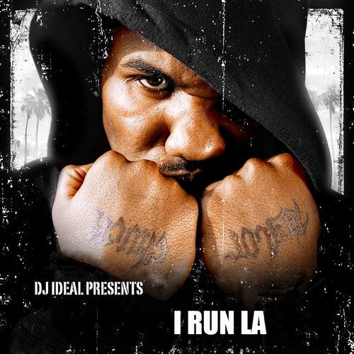 DJ Ideal Presents I Run L.A. by Various Artists