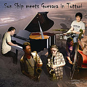 Sun Ship Meets Guevara in Tottori (feat. Yuji Takenobu) by Various Artists