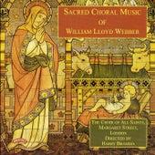 Sacred Choral Music of William Lloyd Webber by Choir of All Saints Margaret Street London