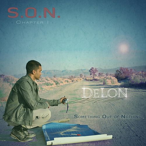 S.O.N (Something Out of Nothing) Chapter 1 by Delon