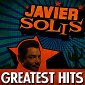 Greatest Hits by Javier Solis