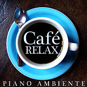 Relax Café. Piano Ambiente by Katharina Maier