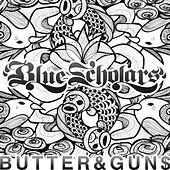 Butter&gun$ by Blue Scholars