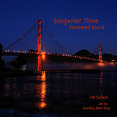 Songwriter Three: Homeward Bound by Pat Surface