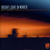 Bright Light in Winter by Jeff Parker Trio