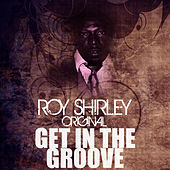 Get In The Groove by Roy Shirley