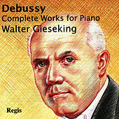 Debussy: Complete Works for Piano by Walter Gieseking