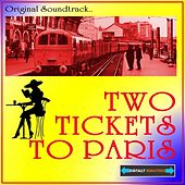 Two Tickets To Paris Original Sound Track by Various Artists