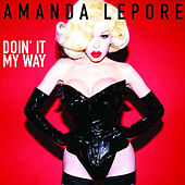 Doin' It My Way by Amanda Lepore