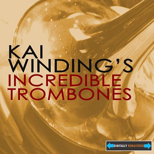 Kai Winding's Incredible Trombones by Kai Winding