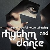 Rhythm & Dance (Deep & Soulful House Collection) by Various Artists