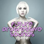 Future Progressive Sounds (Vol. 2) by Various Artists