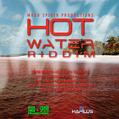 Hot Water Riddim by Various Artists