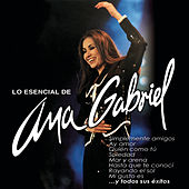 Lo Esencial De Ana Gabriel by Various Artists
