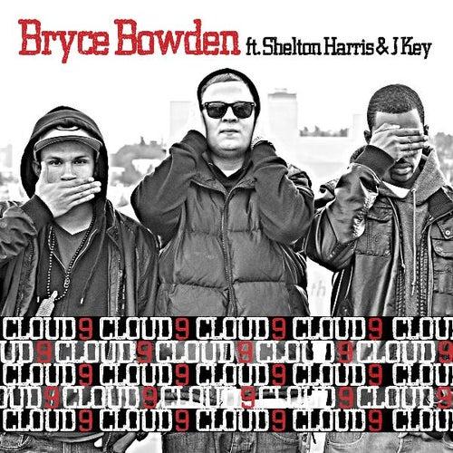 Cloud 9 (feat. Shelton Harris & J-Key) - Single by Bryce Bowden