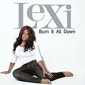 Burn It All Down - Single by Lexi