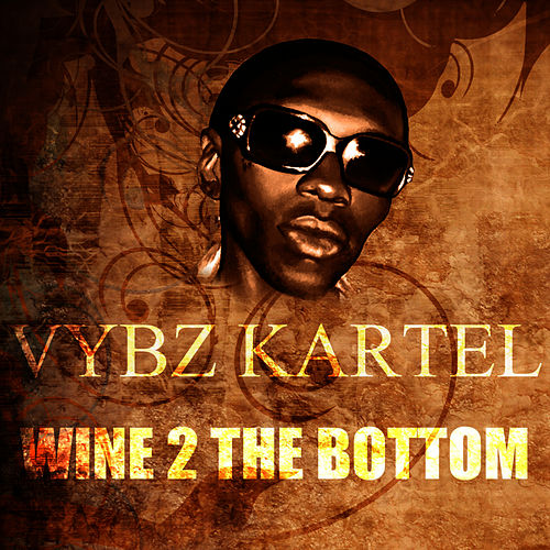 Wine 2 The Bottom by VYBZ Kartel