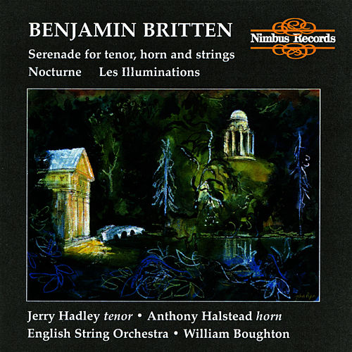 Britten: Les Illuminations, Serenade, and Nocturne by Jerry Hadley