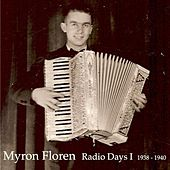 Radio Days I (1938-1940) by Myron Floren