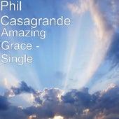 Amazing Grace - Single by Phil Casagrande