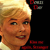Kiss Me Again, Stranger by Doris Day