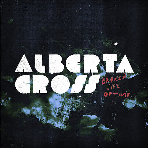 Broken Side of Time by Alberta Cross