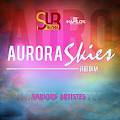 Aurora Skies Riddim by Various Artists