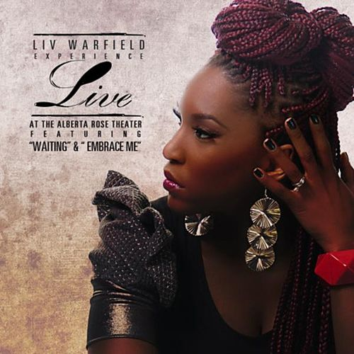 Liv and The Warfield Experience Live At Alberta Rose - Single by Liv Warfield