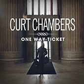 One Way Ticket by Curt Chambers