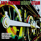 Steam (bonus track) by Soft Machine Legacy