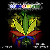 Colors Of My Weed - Single by Cheech