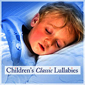 Children's Classic Lullabies by Children's Lullabies